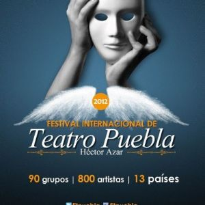 Festival Internacional de Teatro Puebla 2012 Héctor Azar